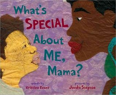 What's Special About Me, Mama? Kristina Evans and Javaka Steptoe