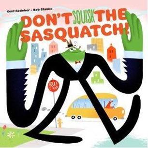 dont squish the sasquatch