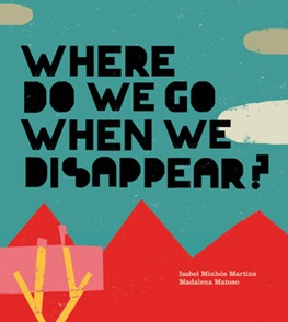 where do we go when we disappear