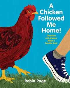 A Chicken Followed Me Home by Robin Page