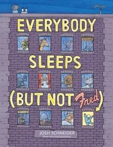 Everybody Sleeps But Not Fred by Josh Schneider
