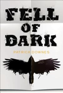 Fell of Dark by Patrick Downes