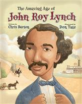 Amazing Age of John Roy Lynch by Chris Barton