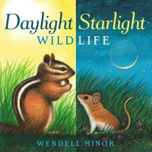 Daylight Starlight Wildlife by Wendell Minor