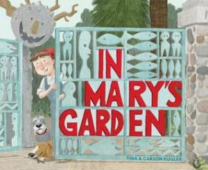In Marys Garden by Tina and Carson Kugler