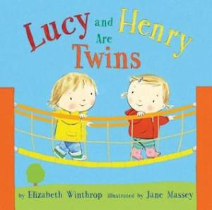 Lucy and Henry Are Twins by Elizabeth Winthrop