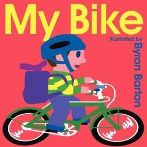 My Bike by Byron Barton