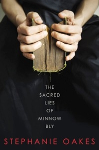 Sacred Lies of Minnow Bly by Stephanie Oakes