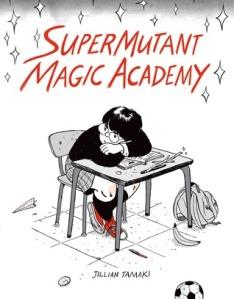 Supermutant Magic Academy by Jillian Tamaki