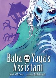 Baba Yagas Assistant by Marika McCoola