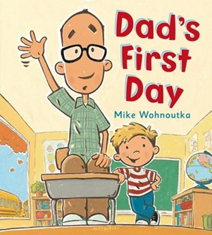 Dads First Day by Mike Wohnoutka