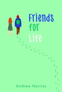 Friends for Life by Andrew Norriss
