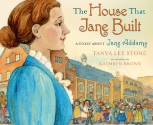 House That Jane Built by Tanya Lee Stone