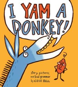 I Yam a Donkey by Cece Bell