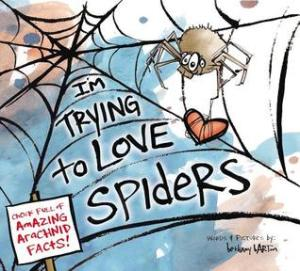 Im Trying to Love Spiders by Bethany Barton