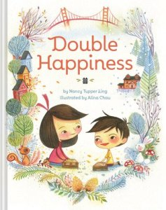 Double Happiness by Nancy Tupper Ling