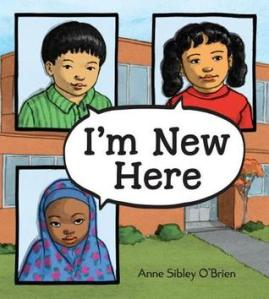Im New Here by Anne Sibley OBrien