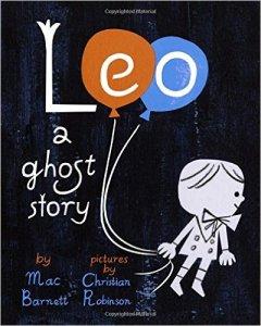 Leo a Ghost Story by Mac Barnett
