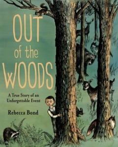 Out of the Woods by Rebecca Bond