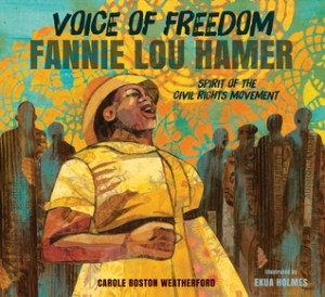 Voice of Freedom Fannie Lou Hamer by Carole Bostone Weatherford