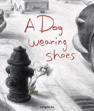 Dog Wearing Shoes by Sangmi Ko