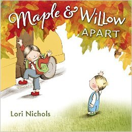 Maple and Willow Apart by Lori Nichols