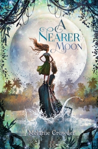 Nearer Moon by Melanie Crowder
