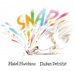 Snap by Hazel Hutchins