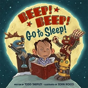 Beep Beep Go to Sleep by Todd Tarpley
