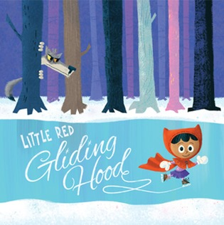 Little Red Gliding Hood by Tara Lazar