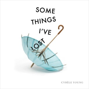 Some Things Ive Lost by Cybele Young