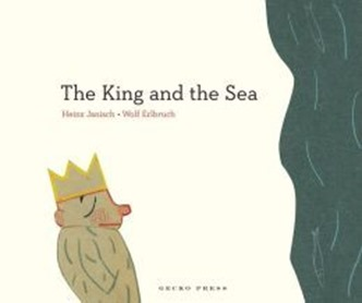The King and the Sea by Heinz Janisch