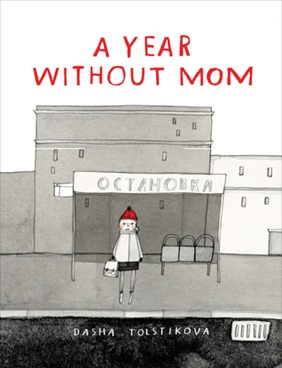 A Year Without Mom by Dasha Tolstikova