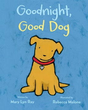 Goodnight Good Dog by Mary Lyn Ray