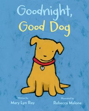Goodnight Good Dog by Mary Lyn Ray