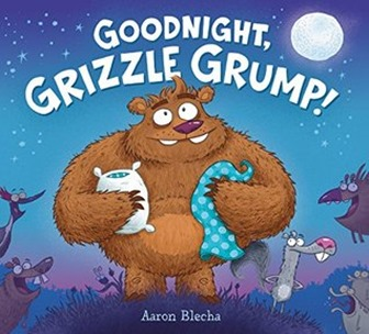 Goodnight Grizzle Grump by Aaron Blecha
