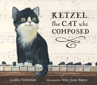 Ketzel the Cat Who Composed by Leslea Newman