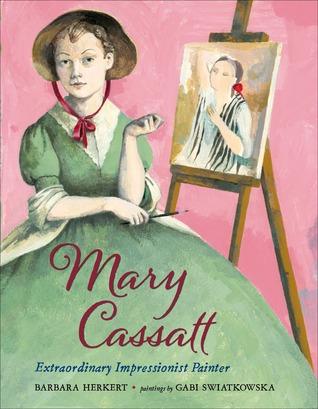 Mary Cassatt by Barbara Herkert