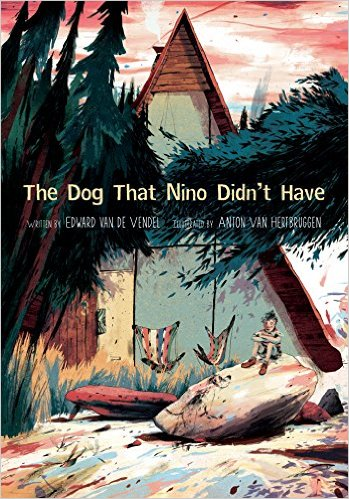 The Dog That Nino Didn't Have by Edward Van de Vendel