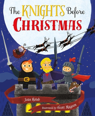 The Knights Before Christmas by Joan Holub