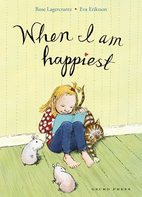 When I Am Happiest by Rose Lagercrantz