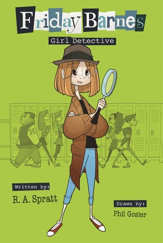 Friday Barnes Girl Detective by RA Spratt