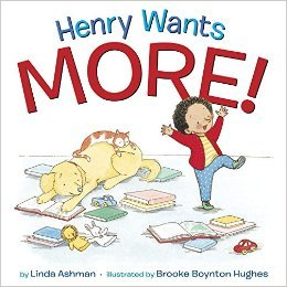 Henry Wants More by Linda Ashman