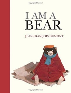 I Am a Bear by Jean Francois Dumont