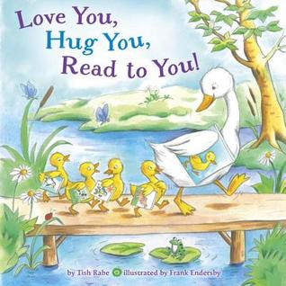 Love You Hug You Read to You by Tish Rabe