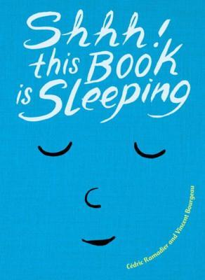 Shhh This Book Is Sleeping by Cedric Ramadier