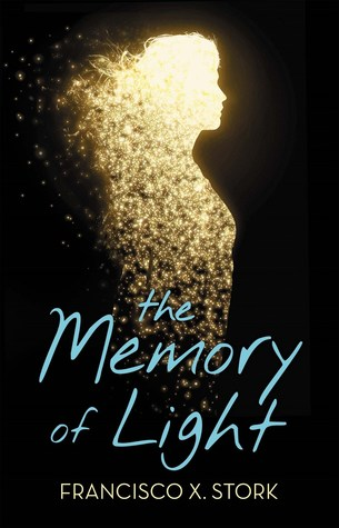 The Memory of Light by Francisco X. Stork