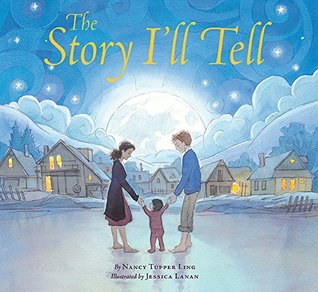 The Story Ill Tell by Nancy Tupper Ling