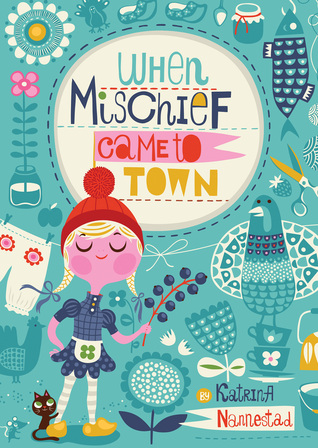 When Mischief Came to Town by Katrina Nannestad