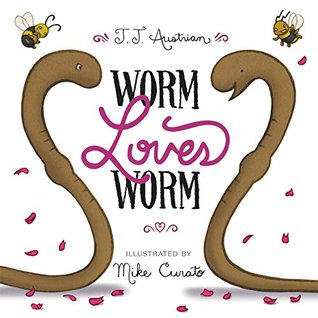Worm Loves Worm by JJ Austrian